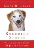 Rescuing-sprite-a-dog-lovers-story-of-joy-and-anguish